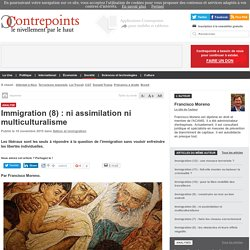 Immigration (8) : ni assimilation ni multiculturalisme