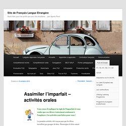 Assimiler l'imparfait - activités orales - Site de Français Langue Etrangère