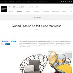 Quand l'assise se fait pièce maîtresse – Actualités – MAISON&OBJET PARIS