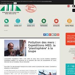 """ACTU' ASSISES - SEPT 2017 - Pollution des mers : Expéditions MED, la """"plastisphère"""" à la loupe"""