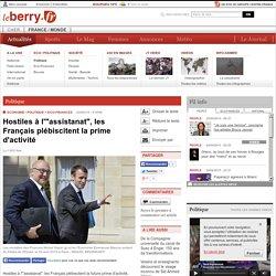 """Politique - Hostiles à l'""""assistanat"""", les Français plébiscitent la prime d'activité"""