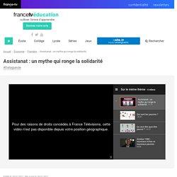 Assistanat : un mythe qui ronge la solidarité - Francetv Éducation