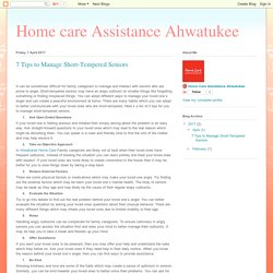 Home care Assistance Ahwatukee: 7 Tips to Manage Short-Tempered Seniors