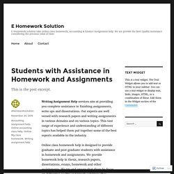 Students with Assistance in Homework and Assignments – E Homework Solution
