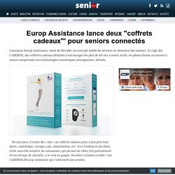 """Europ Assistance lance deux """"coffrets cadeaux""""' pour seniors connectés - 30/11/16"""
