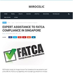 Expert Assistance To FATCA Compliance In Singapore