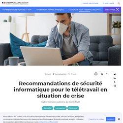 Recommandations de sécurité informatique pour le télétravail en situation de crise - Assistance aux victimes de cybermalveillance
