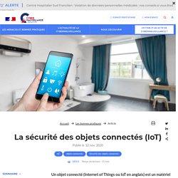 La sécurité des objets connectés (IoT) - Assistance aux victimes de cybermalveillance