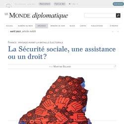 La Sécurité sociale, une assistance ou un droit ?, par Martine Bulard (Le Monde diplomatique, avril 2017)