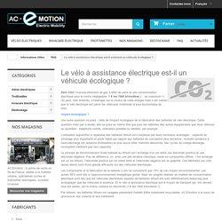 Le vélo à assistance électrique est-il vraiment un véhicule écologique ? - AC-Emotion