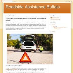 Roadside Assistance Buffalo: In what kind of emergencies should roadside assistance be called?