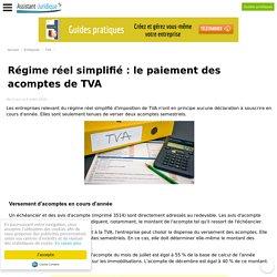 Régime réel simplifié : le paiement des acomptes de TVA - Assistance juridique entreprise gratuite