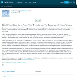Best Franchise Law Firm: The Assistance To Accomplish Your Vision