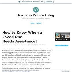 How to Know When a Loved One Needs Assistance? – Harmony Orenco Living