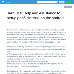 Take Best Help and Assistance to setup pop3 Hotmail on the android