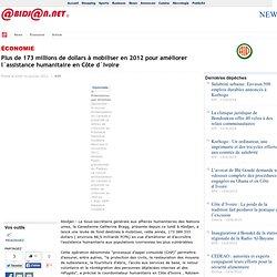 Plus de 173 millions de dollars mobiliser en 2012 pour am liorer l`assistance humanitaire en C te d`Ivoire