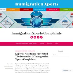 Experts' Assistance Prevented The Formation Of Immigration Xperts Complaints