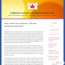 Free grants for students- the best financial assistance – I dream canada international inc.
