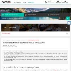 Assistance Nordnet - RETROUVER LE NUMÉRO DE LA PRISE MURALE OPTIQUE (PTO)