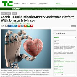 Google To Build Robotic Surgery Platform With Johnson & Johnson