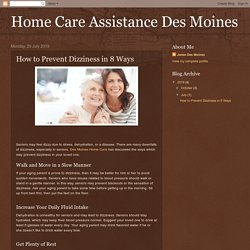 Home Care Assistance Des Moines: How to Prevent Dizziness in 8 Ways