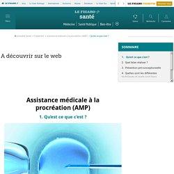 Assistance médicale à la procréation (AMP) : Qu'est ce que c'est ?