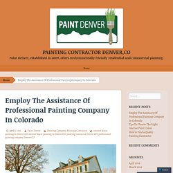 Employ The Assistance Of Professional Painting Company In Colorado