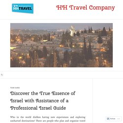 Israel guide for witnessing the beauty of this holy land