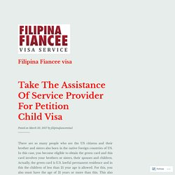 Take The Assistance Of Service Provider For Petition Child Visa