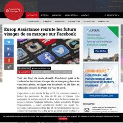 Europ Assistance recrute les futurs visages de sa marque sur Facebook