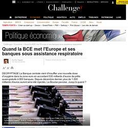 Quand la BCE met l'Europe et les banques sous assistance respiratoire
