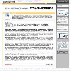 """Presse : fin de """"l'assistance respiratoire"""" ? (rapport)"""