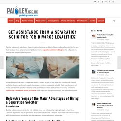 Get Assistance from a Separation Solicitor for Divorce Legalities!