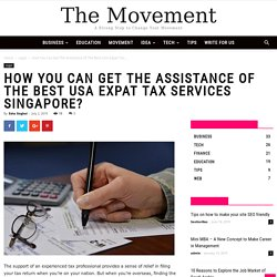 How You Can Get The Assistance Of The Best USA Expat Tax Services Singapore?