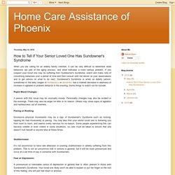 Home Care Assistance of Phoenix: How to Tell if Your Senior Loved One Has Sundowner's Syndrome