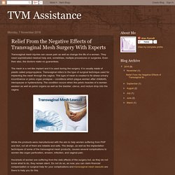 TVM Assistance: Relief From the Negative Effects of Transvaginal Mesh Surgery With Experts