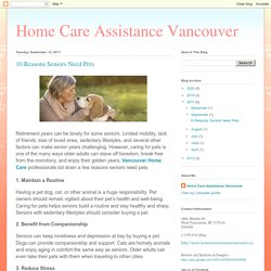 Home Care Assistance Vancouver: 10 Reasons Seniors Need Pets