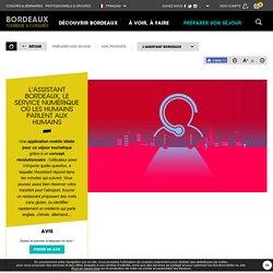 L'Assistant Bordeaux, le service numérique où les humains parlent aux humains - Bordeaux Tourisme et Congrès