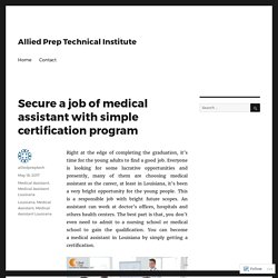 Secure a job of medical assistant with simple certification program – Allied Prep Technical Institute