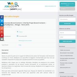 Offre d'emploi : Assistant(e) Brand Content / Chef de Projet Brand Content – @bymaddyness – #Stage – Paris (H/F) - Job & co'm
