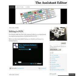 "The Assistant Editor | ""That one guy, who does that one thing"""