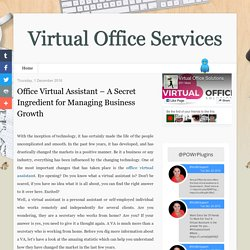 Office Virtual Assistant – A Secret Ingredient for Managing Business Growth