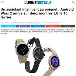 Un assistant intelligent au poignet : Android Wear 2 arrive sur deux montres LG le 10 février