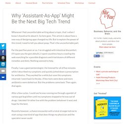 Why 'Assistant-As-App' Might Be the Next Big Tech Trend