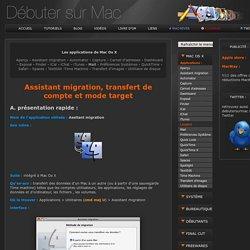 débuter sur mac : Assistant migration, transfert de compte et mode target