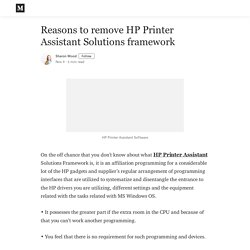 Reasons to remove HP Printer Assistant Solutions framework