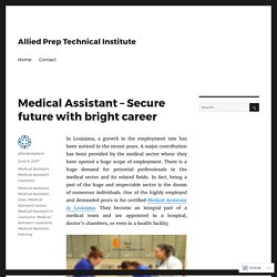Medical Assistant – Secure future with bright career – Allied Prep Technical Institute