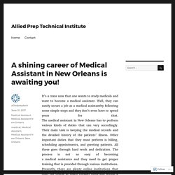 A shining career of Medical Assistant in New Orleans is awaiting you! – Allied Prep Technical Institute