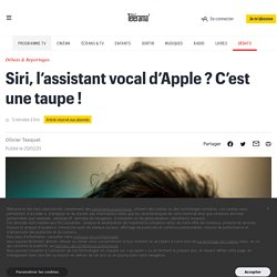 Siri, l'assistant vocal d'Apple ? C'est une taupe !