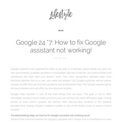 Google 24 *7: How to fix Google assistant not working!